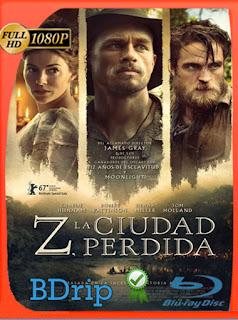 Z, La Ciudad Perdida (2016) BDRip [1080p] Latino [Google Drive] Panchirulo
