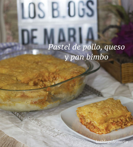 Pastel de pollo y pan bimbo