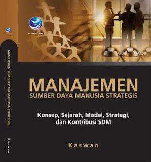 Manajemen Sumber Daya Manusia Strategis, Konsep, Sejarah, Modal, Strategi dan Kontribusi SDM