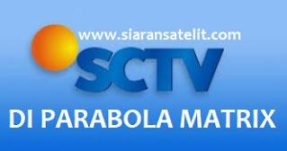 Cara Mencari Siaran SCTV di Parabola Matrix