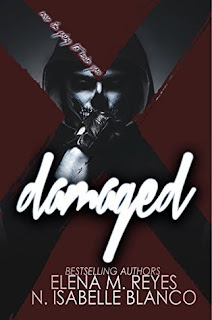 Damaged by Elena M Reyes & N Isabelle Blanco