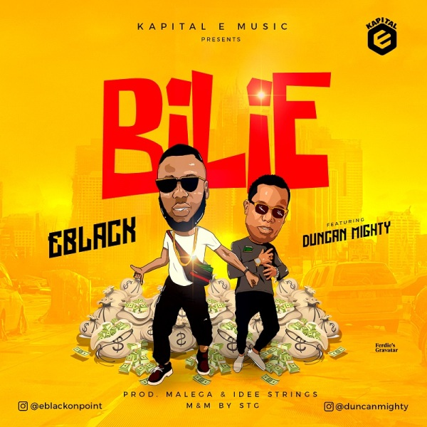MUSIC: EBlack - Bilie ft Duncan Mighty | @eblackonpoint @duncanmighty