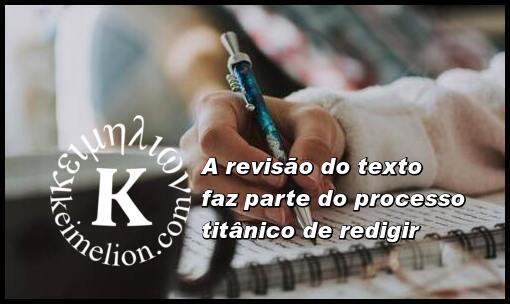 Os titãs da literatura fizeram uso de revisores de textos.