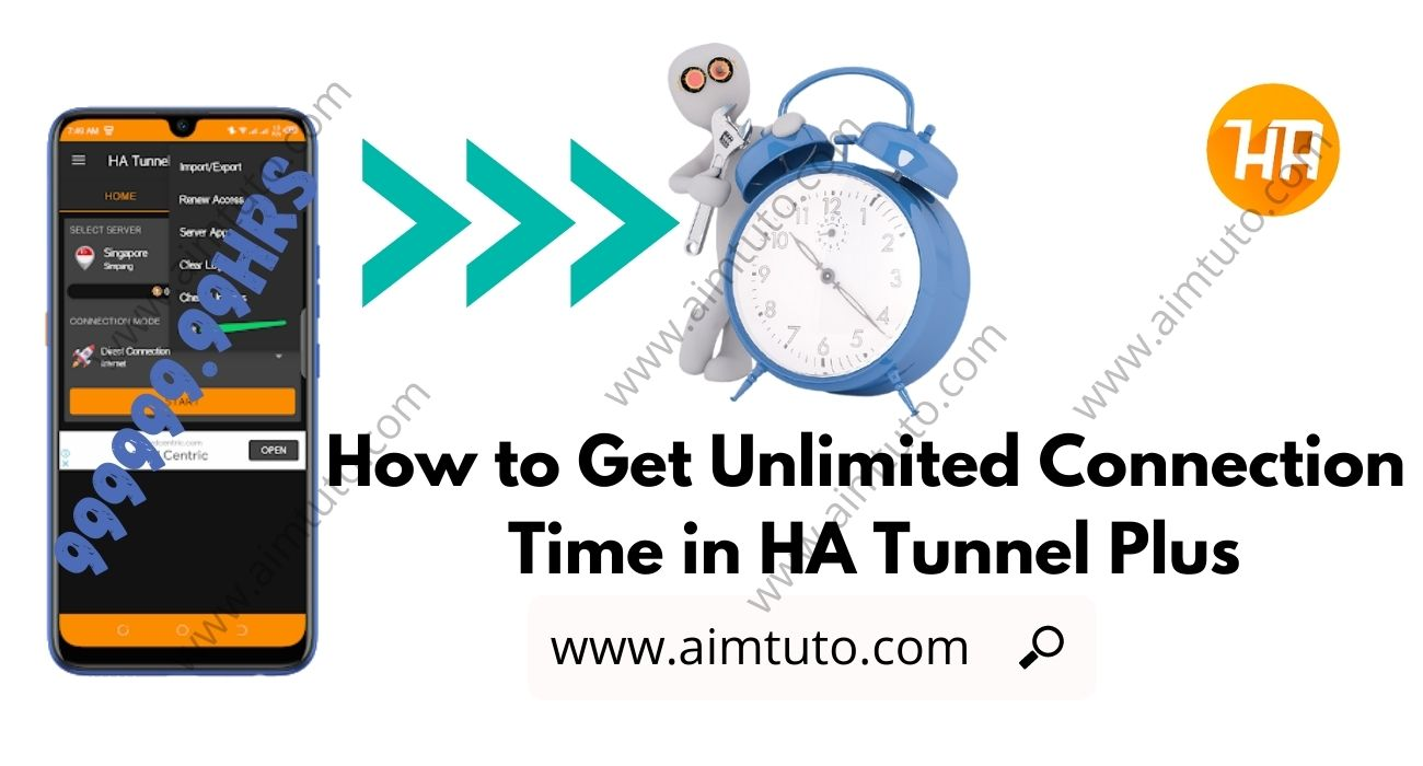 How to Get Unlimited Connection Time in HA Tunnel Plus