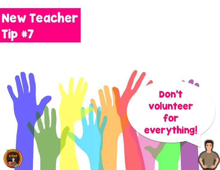 First-year teacher tip don't volunteer for everything