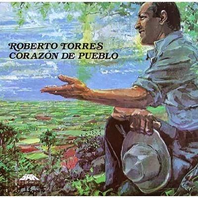 CORAZON DE PUEBLO - ROBERTO TORRES (1984)