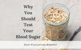 Why You Should Test Your Blood Sugar – Even if You're Not Diabetic!
