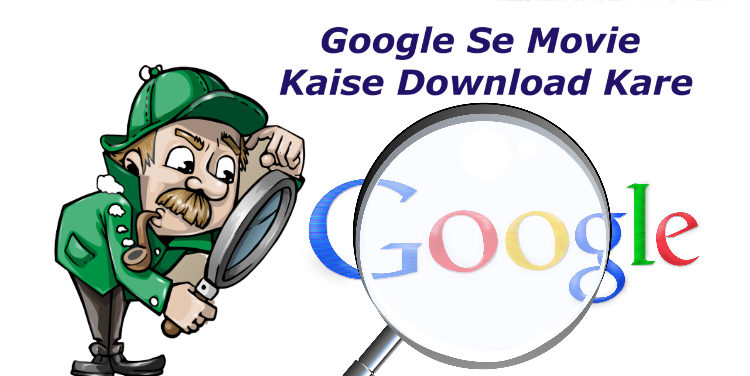 Google Se Movie Kaise Download Kare ?