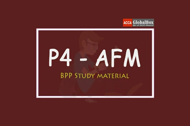 P4 | Advanced Financial Management - (AFM) | B P P Study Material, ACCAGlobalBox and by ACCA GLOBAL BOX and by ACCA juke Box, ACCAJUKEBOX, ACCA Jukebox, ACCA Globalbox