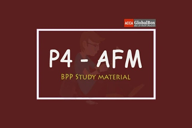 [2020] | P4 - Advanced Financial Management - (AFM) | BPP | STUDY TEXT and EXAM KIT