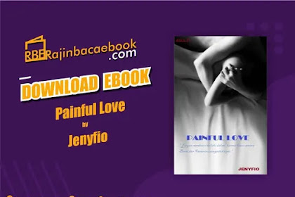 Download Novel Painful Love by Jenyfio Pdf