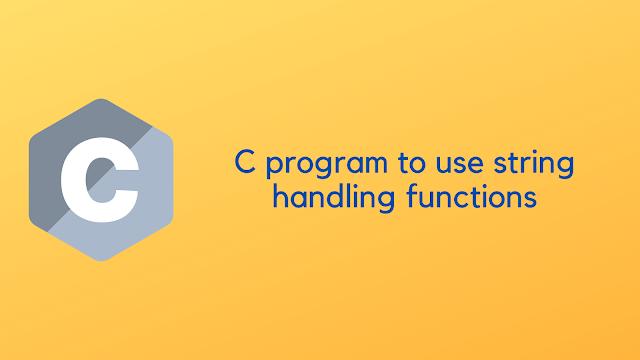 C Program to use string handling functions