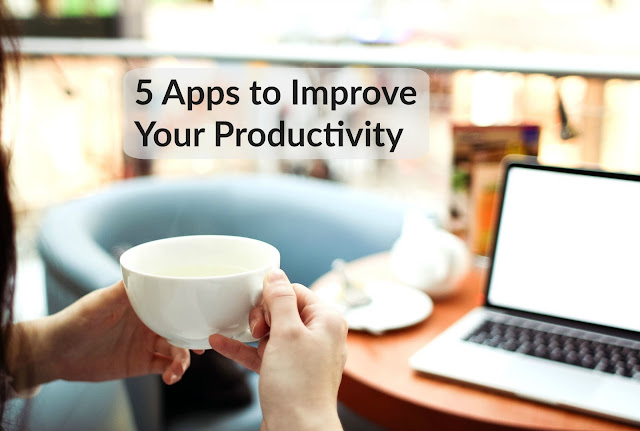 5 Apps to Improve Your Productivity