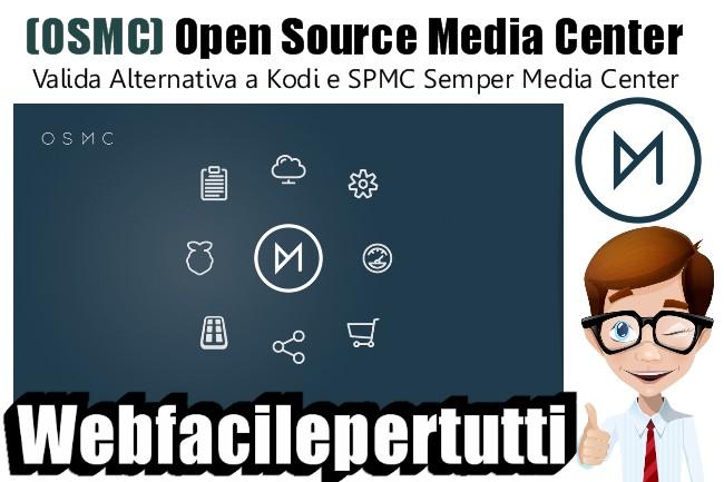 Open Source Media Center (OSMC) - Valida Alternativa a Kodi e SPMC Semper Media Center