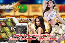 Playtech Sebagai Provider Game Slot Online Terbaik 2020