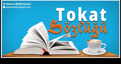Tokattan.net | Tokat Sözlüğü