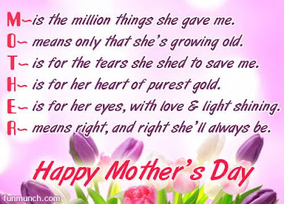 Happy Mother day wishes for mother: m-is the million thins she gave me.