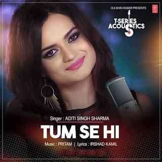 Tum Se Hi (Acoustic) - Aditi Singh Sharma (2017)