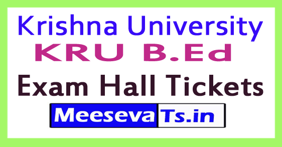 Krishna University KRU B.Ed Exam Hall Tickets 2017