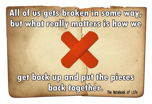 All of us gets broken in some way