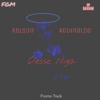Kelson Aguinaldo - Desse Nigga (Promo) [Download]