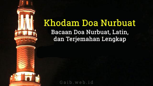 Khodam Doa Nurbuat - Bacaan Doa Nurbuat, Latin, dan Terjemah Lengkap