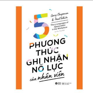 5 Phương Thức Ghi Nhận Nỗ Lực Của Nhân Viên ebook PDF EPUB AWZ3 PRC MOBI