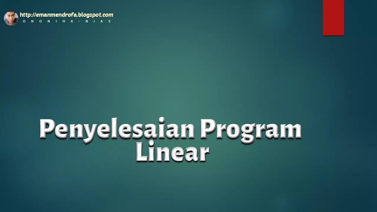 Penyelesaian Program Linear