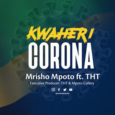 Mrisho Mpoto Ft THT  Kwaheri Corona