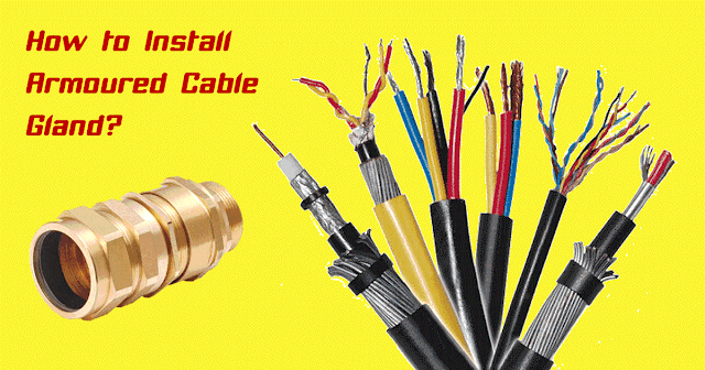 how to install armoured cable gland, cable gland installation, armoured cable gland installation, cable gland installing @electrical2z