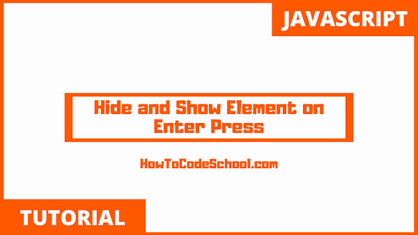 Hide and Show Element on Enter Key Press