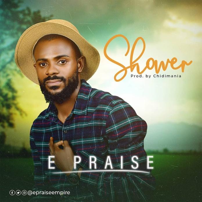 E Praise - Shower Mp3 Download