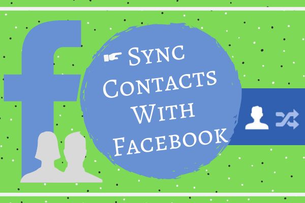 How To Sync Facebook Contacts To Phone