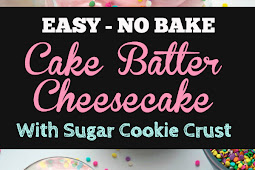 Easy Healthy No Bake Cake Batter Cheesecake