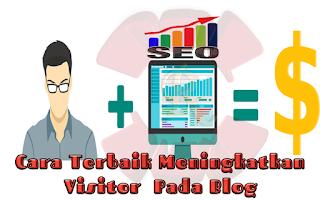 Cara Terbaik Meningkatkan Visitor Pada Blog Baru
