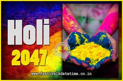 2047 Holi Festival Date & Time, 2047 Holi Calendar