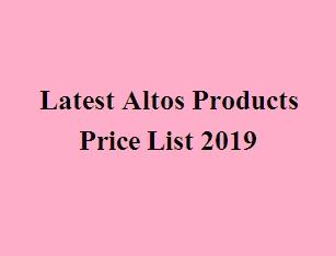 Latest Altos Products Price List 2019