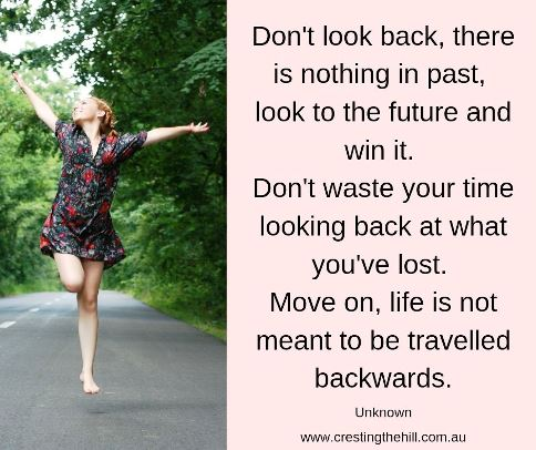 Don't look back, there is nothing in past, look in the future and win it. ... Move on, life is not meant to be traveled backwards. #lifequotes