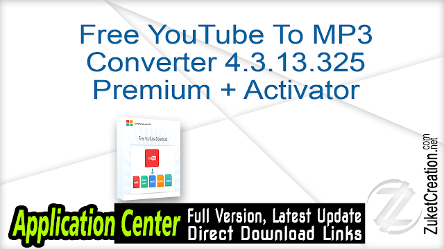 Free YouTube To MP3 Converter 4.3.13.325 Premium + Activator