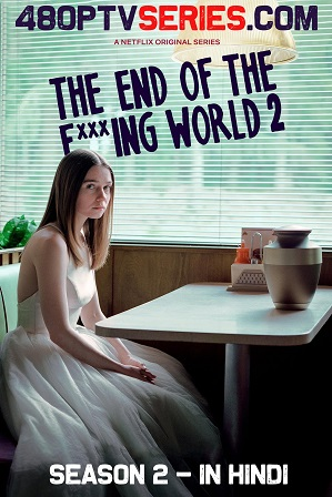 The End of the F***ing World Season 2 Full Hindi Dual Audio Download 480p 720p All Episodes thumbnail