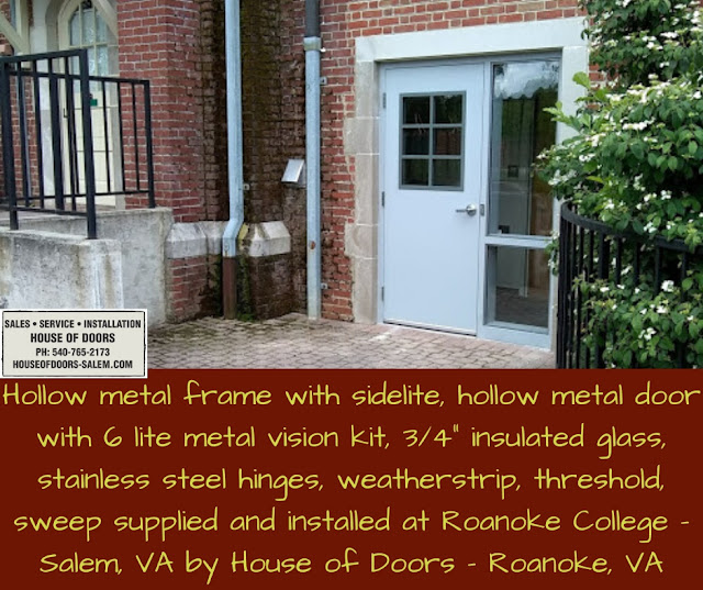 """Hollow metal frame with sidelite, hollow metal door with 6 lite metal vision kit, 3/4"""" insulated glass, stainless steel hinges, weatherstrip, threshold, sweep supplied and installed at Roanoke College - Salem, VA by House of Doors - Roanoke, VA"""