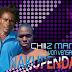 New AUDIO | Chiiiz Man Ft. Von Vensah - NAKUPENDA | Download
