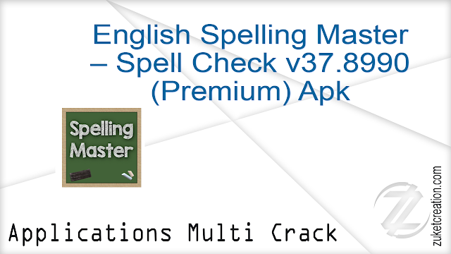 English Spelling Master – Spell Check v37.8990 (Premium) Apk   |   4.54 MB