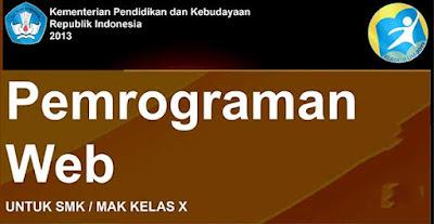 Buku Pemrograman Web 1 dan 2 Semester 1 dan 2 SMK - MAK Kelas X Kurikulum 2013