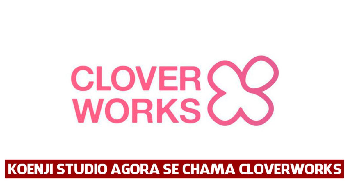 Kōenji Studio, da A-1 Pictures, agora se chama CloverWorks