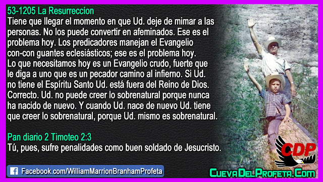 Usted tiene que creer lo sobrenatural porque Usted mismo es sobrenatural - Citas William Branham Mensajes