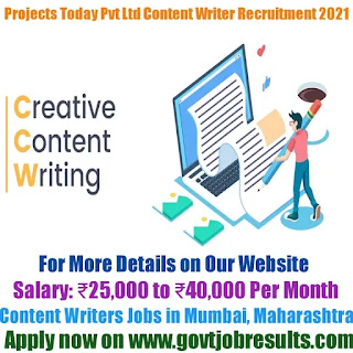 Projects Today Pvt Ltd Content Writer Recruitment 2021-22