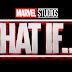 """""""What If ...?"""" terá um episódio para cada filme do Universo Cinematográfico Marvel"""