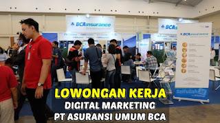 Lowongan Kerja Digital Marketing PT Asuransi Umum BCA DKI Jakarta