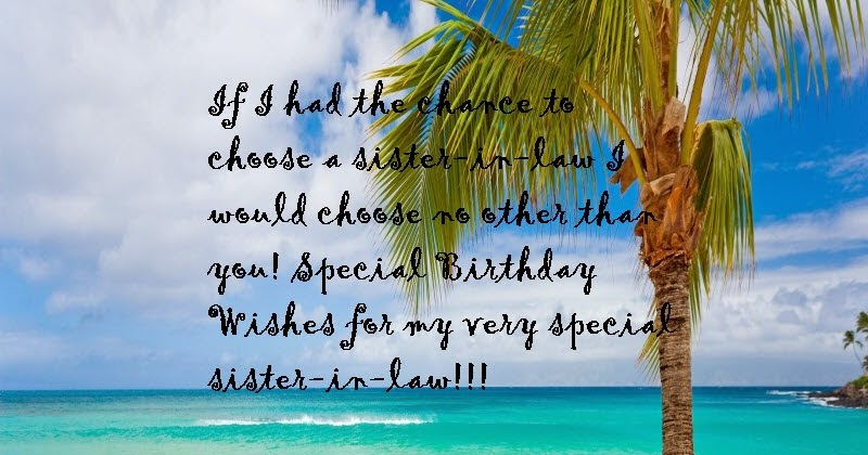 Happy Birthday Wishes For Sister In Law Birthday Message